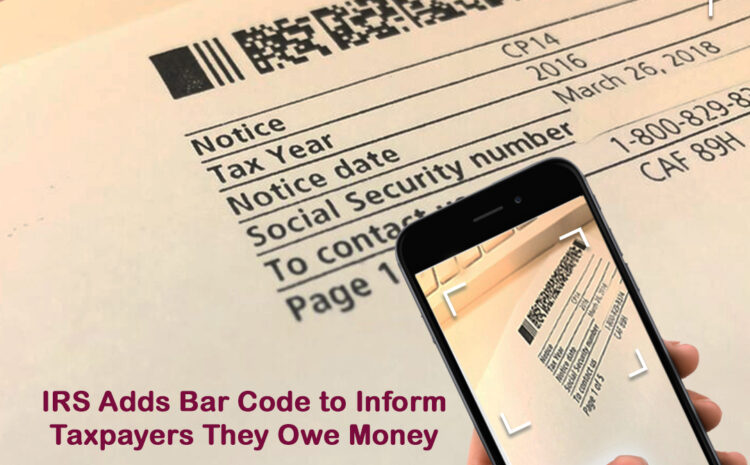 IRS Adds Bar Code to Inform Taxpayers They Owe Money.